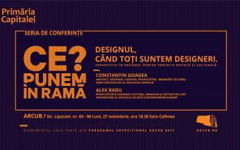 Cea de-a șasea conferință #CePunemÎnRamă? de la ARCUB