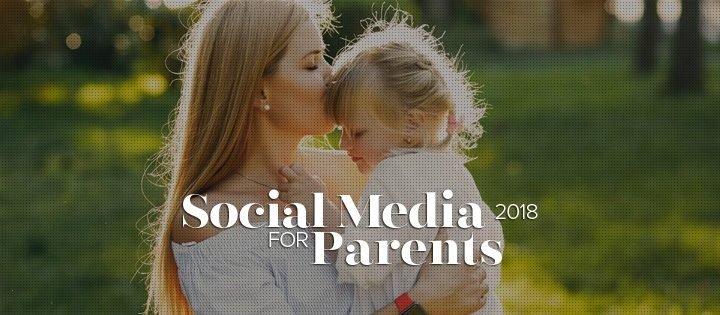 Social Media for Parents 2018