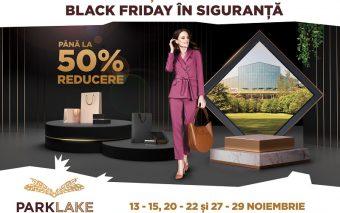 De Black Friday shopping-ul este în siguranță, la ParkLake Shopping Center, cu super reduceri și 3.5...
