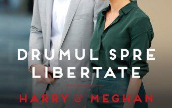 Drumul spre libertate – Harry & Meghan. Odiseea unei Familii Regale moderne
