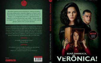 Bună dimineața, Verônica! - de Ilana Casoy și Raphael Montes – un excelent thriller polițist brazilian ecranizat de Netflix